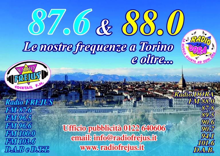 Radio Frejus & Radio Dora in FM anche in tutta l'area metropolitana e la provincia di Torino!