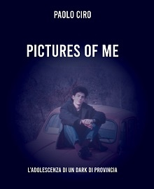 Pictures of me: l'adolescenza di un dark di provincia – Intervista all'autore Paolo Ciro